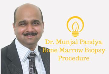 Dr. Munjal Pandya Bone Marrow Biopsy Procedure