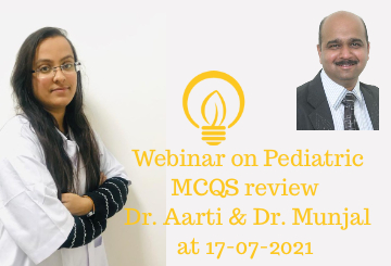 Webinar on Pediatric by Dr. Aarti & Dr. Munjal at 17-07-2021
